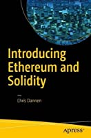 Introducing Ethereum and Solidity: Foundations of Cryptocurrency and Blockchain Programming for Beginners Front Cover