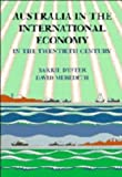 Australia in the International Economy in the Twentieth Century, Meredith, David and Dyster, Barrie, 0521334969