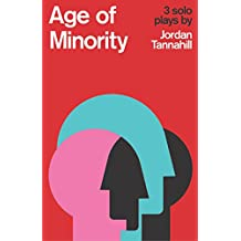 Age of Minority: Three Plays by Jordan Tannahill
