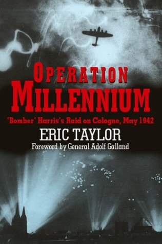 Operation Millennium: Bomber Harris's Raid on Cologne, May 1942 - Burton Bomber