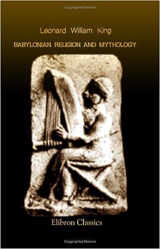 Babylonian Religion and Mythology: Leonard William King