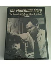 The Plutonium Story: The Journals of Professor Glenn T. Seaborg 1939-1946