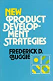 New Product Development Strategies, Buggie, Frederick D., 0814476023