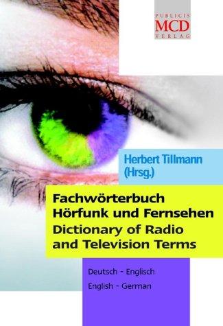 Fachwörterbuch Hörfunk und Fernsehen / Dictionary of Radio and Television Terms: Deutsch-Englisch / English-German