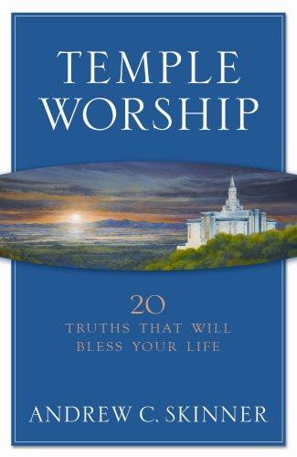 Image of Temple Worship: 20 Truths That Will Bless Your Life