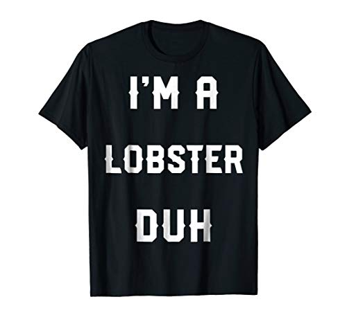 Halloween Easy Lobster Costume Shirts, I'm A Lobster Duh