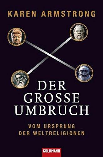 Der große Umbruch: Vom Ursprung der Weltreligionen (Goldmann Sachbücher)