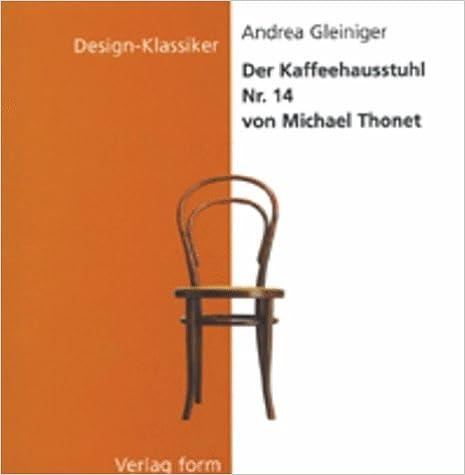 Der Kaffeehausstuhl Nr 14 Von Michael Thonet Design Klassiker Dt