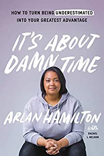 Book Cover: It's About Damn Time: How to Turn Being Underestimated into Your Greatest Advantage
