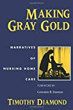 Making Gray Gold: Narratives of Nursing Home Care