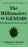 The Millionaires of Genesis: Their Prosperity Secrets for You! (The Millionaires of the Bible Series)
