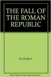 plutarch fall of the roman republic pdf