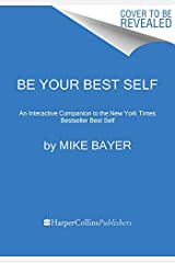 Be Your Best Self: The Official Companion to the New York Times Bestseller Best Self Paperback