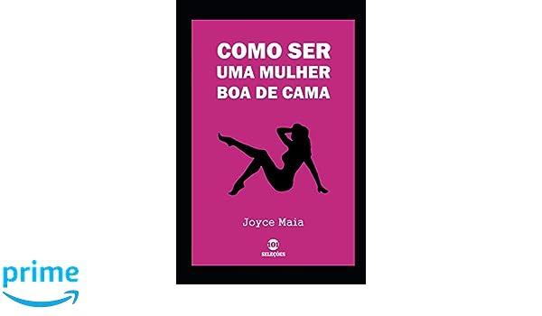 Como ser uma mulher boa de cama (Portuguese Edition): Joyce ...