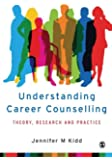 Understanding Career Counselling: Theory, Research and Practice