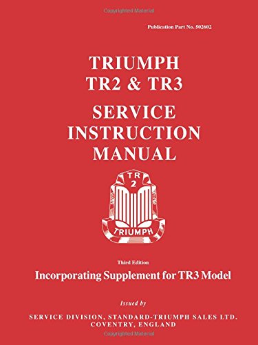 Triumph TR2 & TR3 Service Instruction Manual: Workshop Manual (Anglais) Broché – 3 avril 1966 Brooklands Books Brooklands Books Ltd 0948207698 Auto / Motorrad / Moped