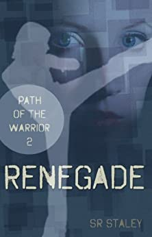Renegade (Path of the Warrior Book 2) by [Staley, SR ]