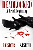 img - for DEADLOCKED: A Trial Beginning (Volume 1) book / textbook / text book