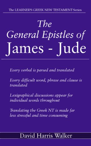 The General Epistles of James - Jude (The Learner's Greek New Testament Series Book 7)