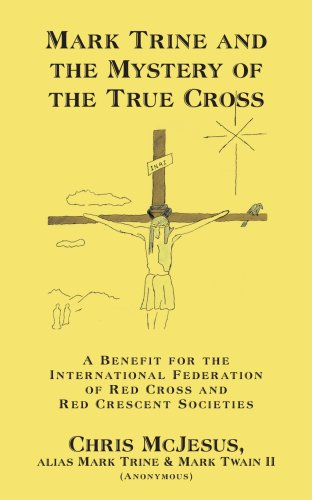 Mark Trine and the Mystery of the True Cross: A Benefit for the International Federation of Red Cross and Red Crescent Societies (Federation Of Red Cross And Red Crescent Societies)