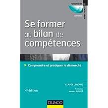 Se former au bilan de compétences - 4e édition : Comprendre et pratiquer la démarche (RH-Animation des hommes) (French Edition)