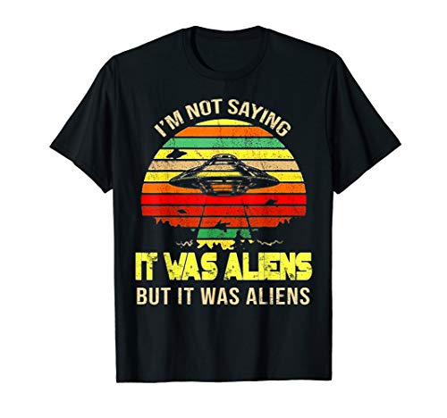But It Was Aliens Tee Ancient Aliens Astronaut Costume shirt -