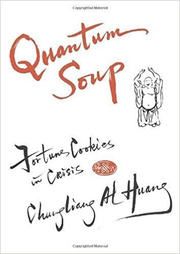 Quantum Soup: Fortune Cookies in Crisis by Huang, Chungliang Al (2011)