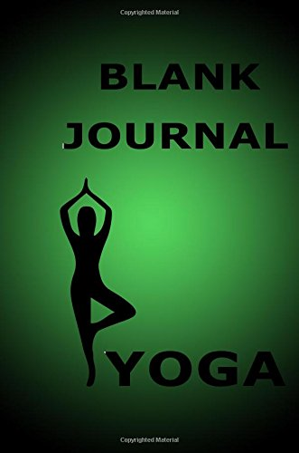 Blank Journal Yoga: 6 x 9, 108 Lined Pages (diary, notebook, journal)