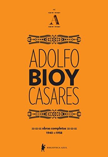 Obras completas de Adolfo Bioy Casares – volume A