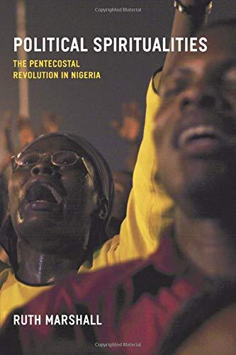 Political Spiritualities: The Pentecostal Revolution in Nigeria