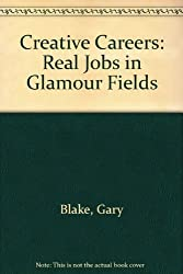 Creative Careers: Real Jobs in Glamour Fields