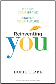 Reinventing You: Define Your Brand, Imagine Your Future (English Edition)