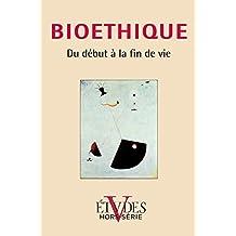 Etudes Hors-Série 2009: Bioéthique, Du début à la fin de vie (Revue Etudes)