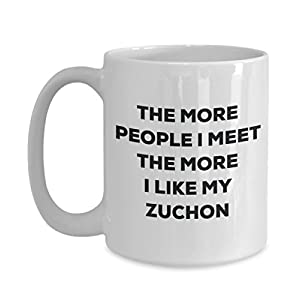The more people I meet the more I like my Zuchon Mug - Funny Coffee Cup - Christmas Dog Lover Cute Gag Gifts Idea 39