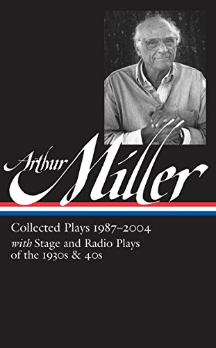Arthur Miller: Collected Plays Vol. 3 1987-2004 (LOA #261) (Library of America Arthur Miller Edition)