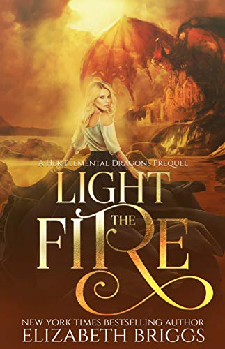 Light The Fire: A Reverse Harem Fantasy (Her Elemental Dragons Book 0) (English Edition)