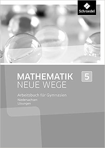 Mathematik Neue Wege Si Ausgabe 2013 Für Das G8 In Niedersachsen