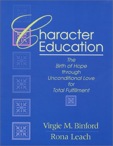 Character Education: The Birth of Hope through Unconditional Love for Total Fulfillment