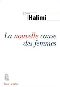 La nouvelle cause des femmes par Gisèle Halimi