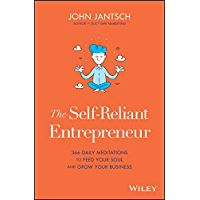 The Self-Reliant Entrepreneur: 366 Daily Meditations to Feed Your Soul and Grow Your Business (English Edition)