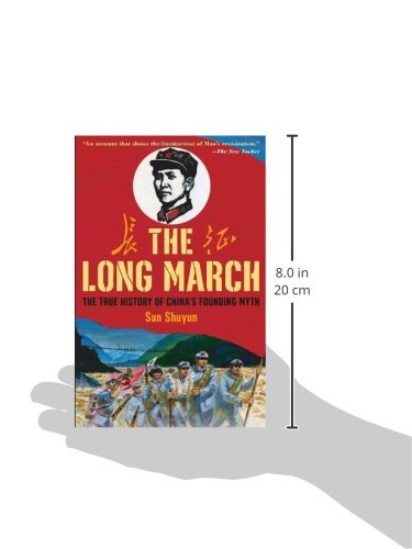 The Long March: The True History of Communist Chinas Founding Myth