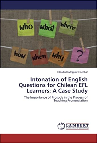 Intonation of English Questions for Chilean EFL Learners: A
