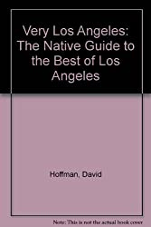 Very LA: The Native's Guide to the Best of Los Angeles