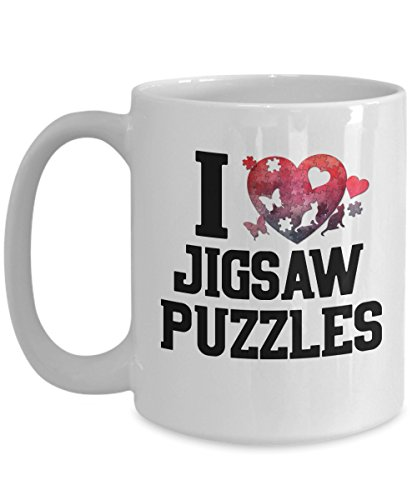 Funny Jigsaw Puzzle Coffee Mug - I Love Jigsaw Puzzles - Gifts for Jigsaw Puzzlers