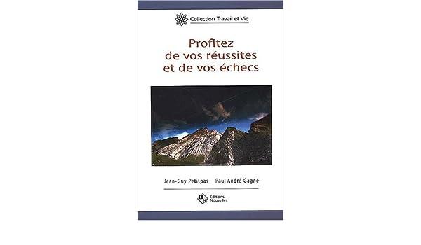 Profitez de vos reussites vos echecs french edition : 9782921696678