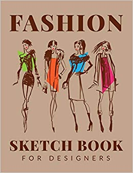 Buy Fashion Sketchbook For Designers Fashion Sketchpad Graduation Gift Chic Fashion Sketch Book Fashion Designer Sketching Books Fashion Design Journal Fashion Sketch Artist Practice Book Book Online At Low Prices In