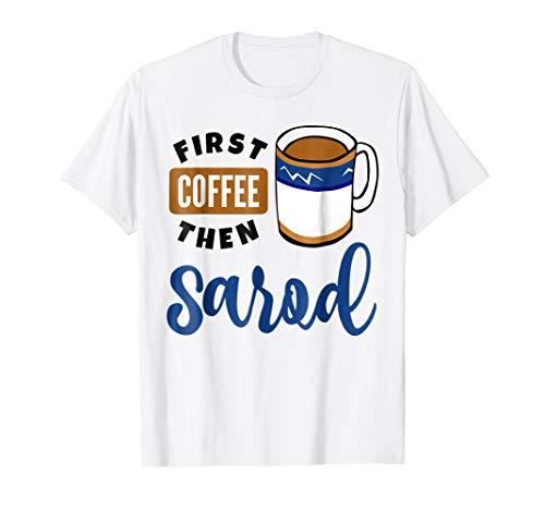 First Coffee Then Sarod Music Lover Coffee Mug T-Shirt