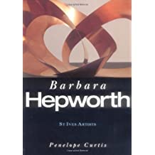 Barbara Hepworth (St Ives Artists series) (St.Ives Artists) by Penelope Curtis (1998-01-01)