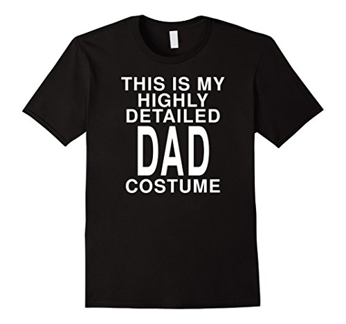 [Mens This Is My Detailed Dad Costume Funny Halloween Joke T-Shirt Medium Black] (Joke Halloween Costumes)