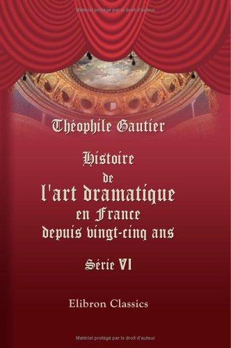 Histoire de l'art dramatique en France depuis vingt-cinq ans: Série 6 (French Edition) pdf